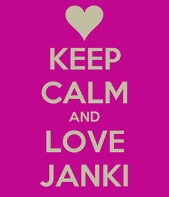 Poster: KEEP CALM AND LOVE JANKI