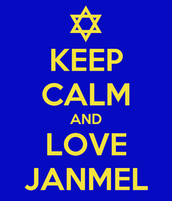 Poster: KEEP CALM AND LOVE JANMEL