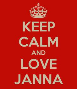 Poster: KEEP CALM AND LOVE JANNA