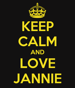Poster: KEEP CALM AND LOVE JANNIE