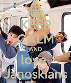 Poster: KEEP CALM AND love   Janoskians