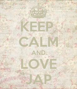 Poster: KEEP  CALM AND LOVE JAP