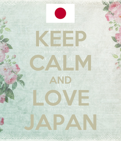 Poster: KEEP CALM AND LOVE JAPAN