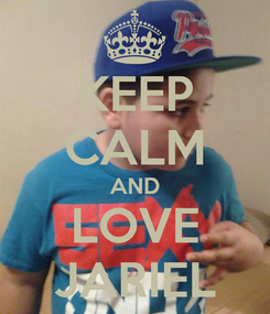 Poster: KEEP CALM AND LOVE JARIEL