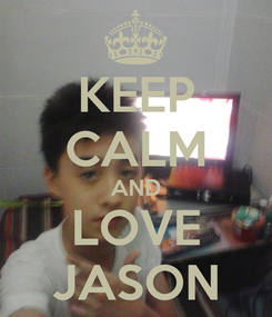 Poster: KEEP CALM AND LOVE JASON