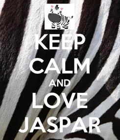 Poster: KEEP CALM AND LOVE JASPAR