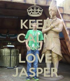 Poster: KEEP CALM AND LOVE JASPER