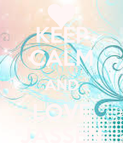 Poster: KEEP CALM AND LOVE JASSEN