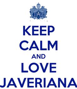Poster: KEEP CALM AND LOVE JAVERIANA
