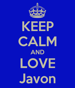 Poster: KEEP CALM AND LOVE Javon