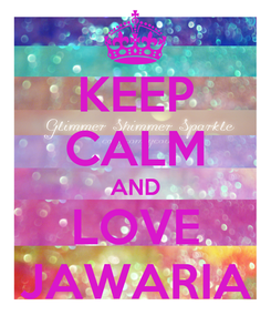Poster: KEEP CALM AND LOVE JAWARIA