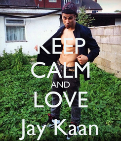 Poster: KEEP CALM AND LOVE Jay Kaan