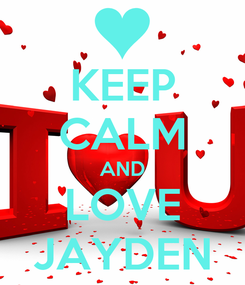 Poster: KEEP CALM AND LOVE JAYDEN