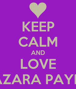 Poster: KEEP CALM AND LOVE JAZARA PAYNE