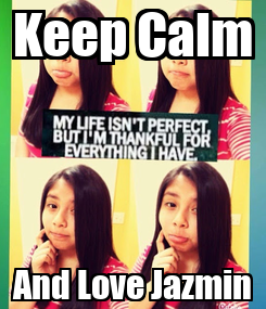 Poster: Keep Calm And Love Jazmin