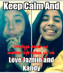Poster: Keep Calm And Love Jazmin and Kandy