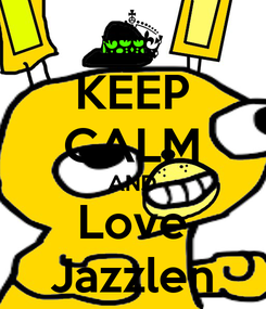 Poster: KEEP CALM AND Love Jazzlen