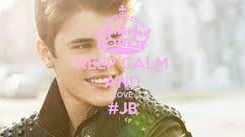 Poster: KEEP CALM AND LOVE #JB