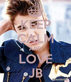 Poster: KEEP CALM AND LOVE JB