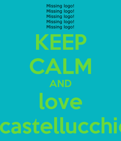 Poster: KEEP CALM AND love j.castellucchio
