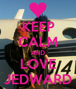 Poster: KEEP CALM AND LOVE JEDWARD