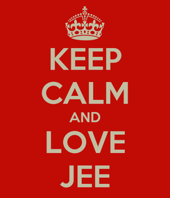 Poster: KEEP CALM AND LOVE JEE