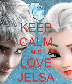 Poster: KEEP CALM AND LOVE JELSA