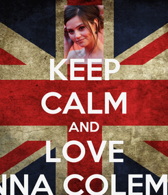 Poster: KEEP CALM AND LOVE JENNA COLEMAN