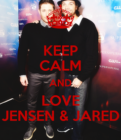 Poster: KEEP CALM AND LOVE JENSEN & JARED