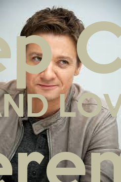 Poster:  Keep Calm AND LOVE Jeremy Renner