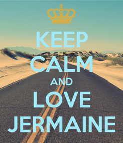 Poster: KEEP CALM AND LOVE JERMAINE