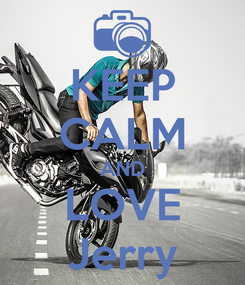 Poster: KEEP CALM AND LOVE Jerry