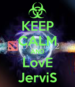 Poster: KEEP CALM AND LovE JerviS