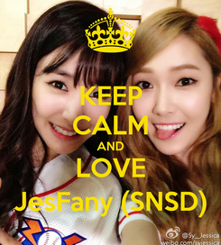 Poster: KEEP CALM AND LOVE JesFany (SNSD)