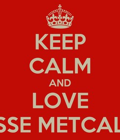 Poster: KEEP CALM AND LOVE JESSE METCALFE