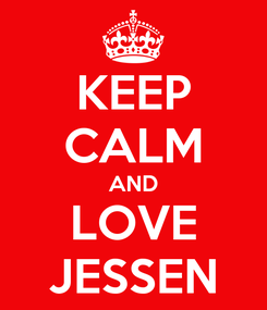 Poster: KEEP CALM AND LOVE JESSEN