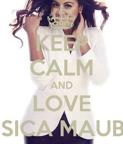 Poster: KEEP CALM AND LOVE JESSICA MAUBOY