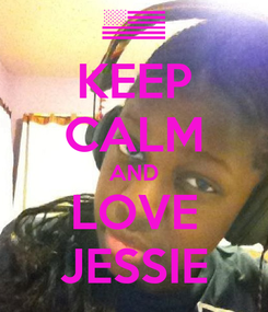 Poster: KEEP CALM AND LOVE JESSIE
