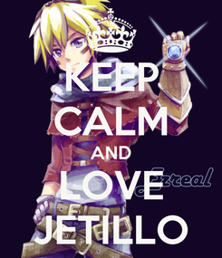 Poster: KEEP CALM AND LOVE JETILLO