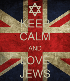 Poster: KEEP CALM AND LOVE JEWS