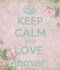 Poster: KEEP CALM AND LOVE  jhovar