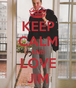 Poster: KEEP CALM AND LOVE JIM