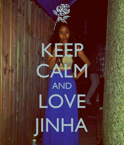 Poster: KEEP CALM AND LOVE JINHA