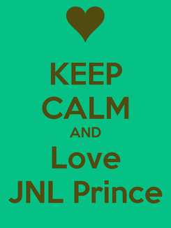 Poster: KEEP CALM AND Love JNL Prince
