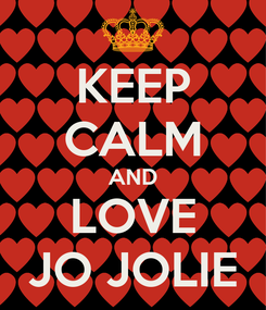 Poster: KEEP CALM AND LOVE JO JOLIE
