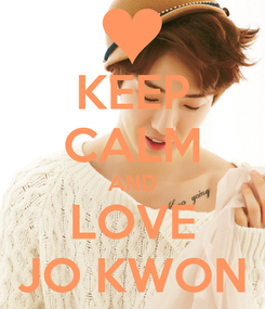 Poster: KEEP CALM AND LOVE JO KWON