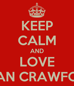Poster: KEEP CALM AND LOVE JOAN CRAWFORD