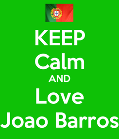 Poster: KEEP Calm AND Love Joao Barros