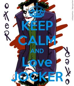 Poster: KEEP CALM AND Love JOCKER