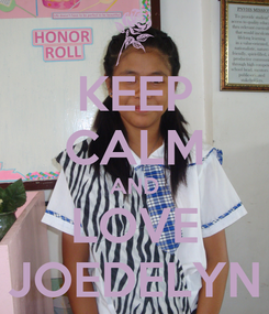 Poster: KEEP CALM AND LOVE JOEDELYN